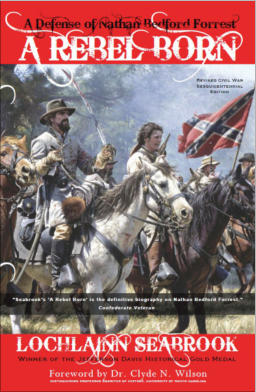 """A Rebel Born: A Defense of Nathan Bedford Forrest"" from Sea Raven Press (paperback)"