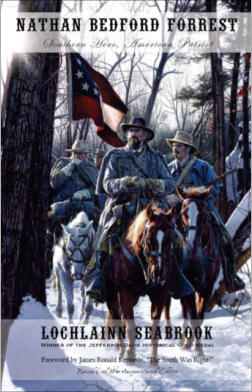 """Nathan Bedford Forrest: Southern Hero, American Patriot"" from Sea Raven Press (paperback)"